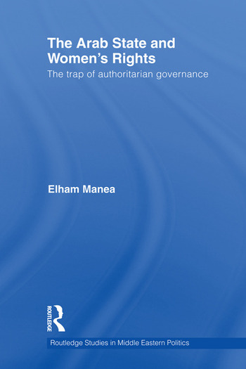 The Arab State and Women's Rights The Trap of Authoritarian Governance book cover