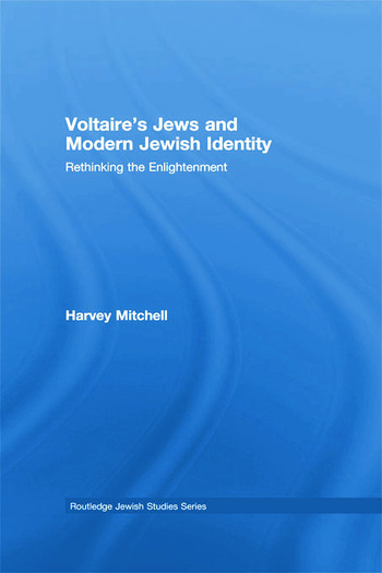 Voltaire's Jews and Modern Jewish Identity Rethinking the Enlightenment book cover