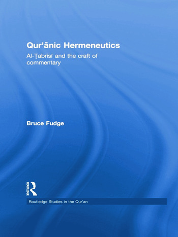 Qur'anic Hermeneutics Al-Tabrisi and the Craft of Commentary book cover