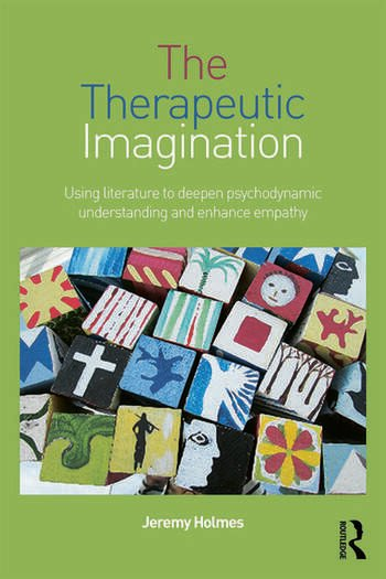 The Therapeutic Imagination Using literature to deepen psychodynamic understanding and enhance empathy book cover