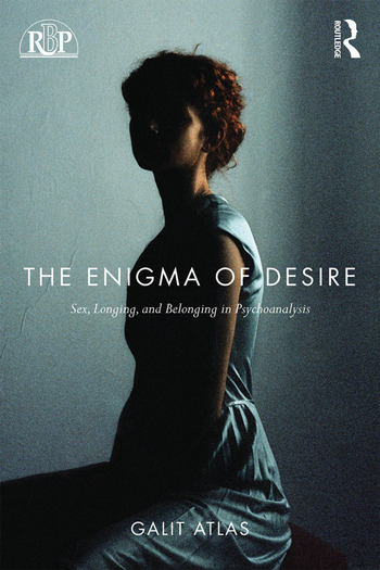 The Enigma of Desire Sex, Longing, and Belonging in Psychoanalysis book cover