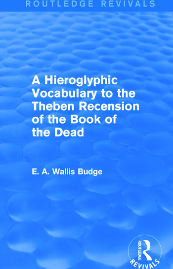 A Hieroglyphic Vocabulary to the Theban Recension of the Book of the Dead (Routledge Revivals) book cover