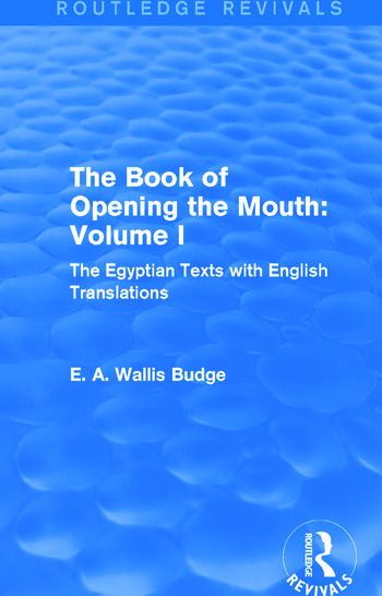 The Book of the Opening of the Mouth: Vol. I (Routledge Revivals) The Egyptian Texts with English Translations book cover