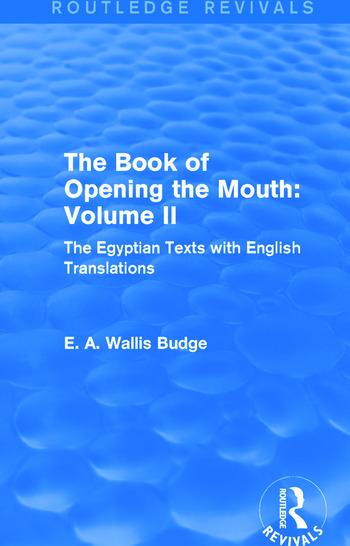 The Book of the Opening of the Mouth: Vol. II (Routledge Revivals) The Egyptian Texts with English Translations book cover