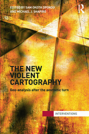 The New Violent Cartography Geo-Analysis after the Aesthetic Turn book cover