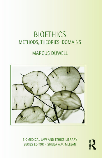Bioethics Methods, Theories, Domains book cover