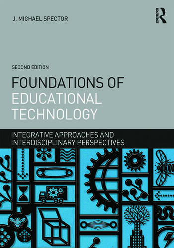 Foundations of Educational Technology Integrative Approaches and Interdisciplinary Perspectives book cover