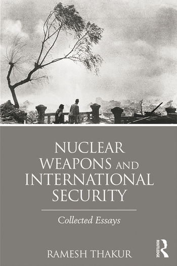 Nuclear Weapons and International Security Collected Essays book cover