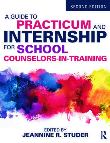 A Guide to Practicum and Internship for School Counselors-in-Training book cover