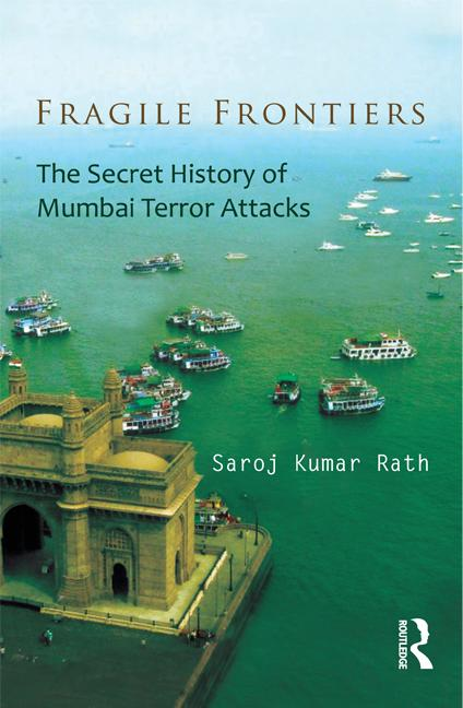 Fragile Frontiers The Secret History of Mumbai Terror Attacks book cover