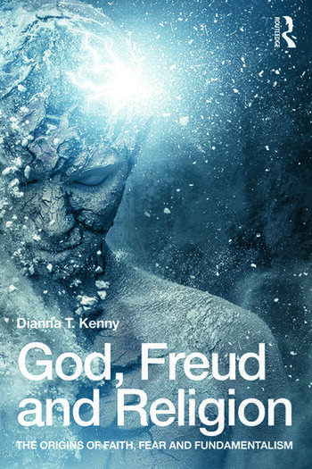 God, Freud and Religion The origins of faith, fear and fundamentalism book cover