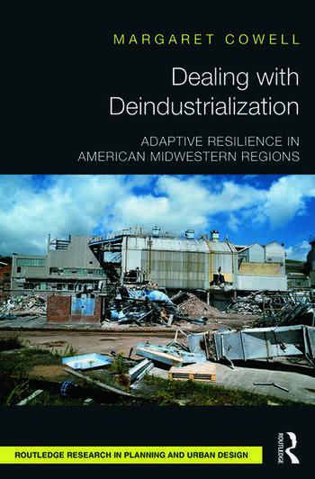 Dealing with Deindustrialization Adaptive Resilience in American Midwestern Regions book cover