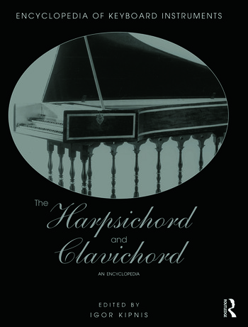 The Harpsichord and Clavichord An Encyclopedia book cover