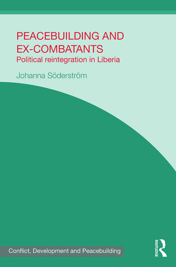 Peacebuilding and Ex-Combatants Political Reintegration in Liberia book cover