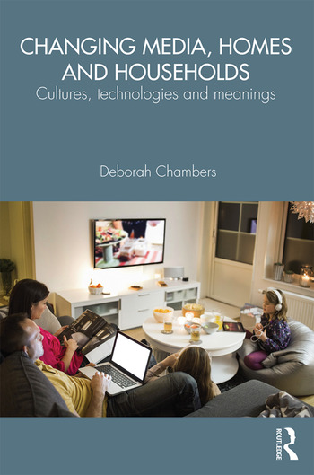 Changing Media, Homes and Households Cultures, Technologies and Meanings book cover