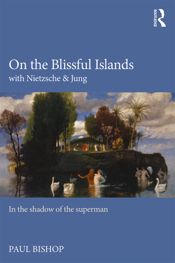On the Blissful Islands with Nietzsche & Jung In the shadow of the superman book cover