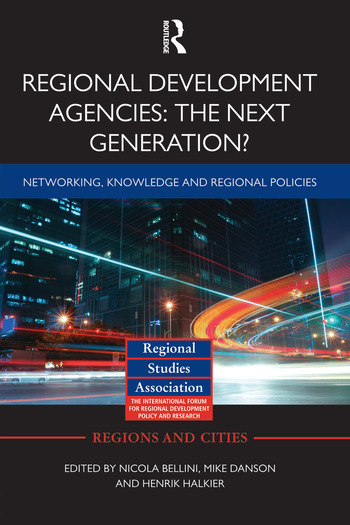 Regional Development Agencies: The Next Generation? Networking, Knowledge and Regional Policies book cover