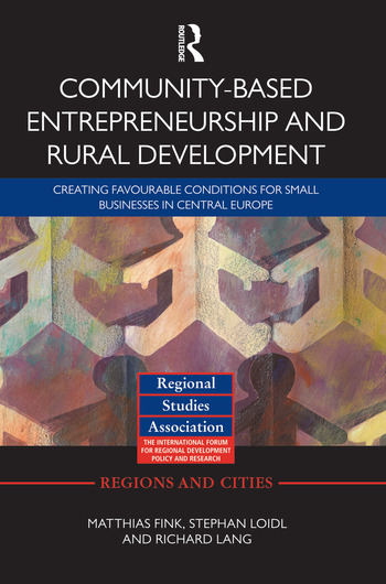 Community-based Entrepreneurship and Rural Development Creating Favourable Conditions for Small Businesses in Central Europe book cover
