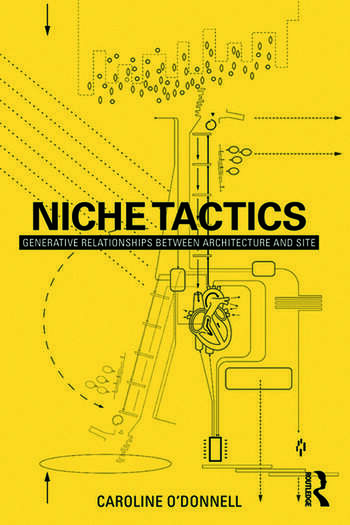Niche Tactics Generative Relationships Between Architecture and Site book cover