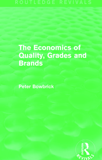 The Economics of Quality, Grades and Brands (Routledge Revivals) book cover
