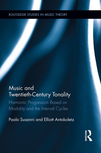 Music and Twentieth-Century Tonality Harmonic Progression Based on Modality and the Interval Cycles book cover