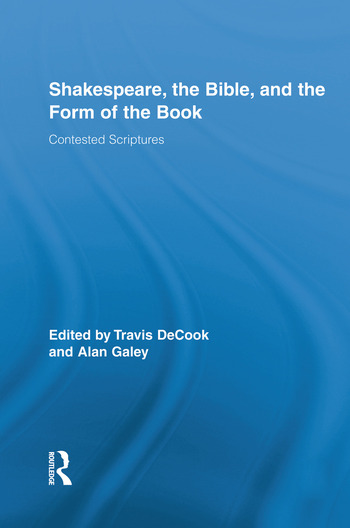 Shakespeare, the Bible, and the Form of the Book Contested Scriptures book cover