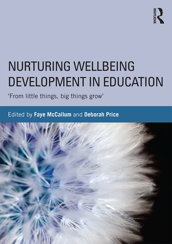 Nurturing Wellbeing Development in Education From little things, big things grow book cover