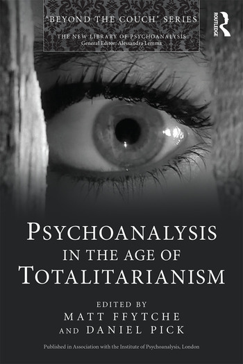 Psychoanalysis in the Age of Totalitarianism book cover