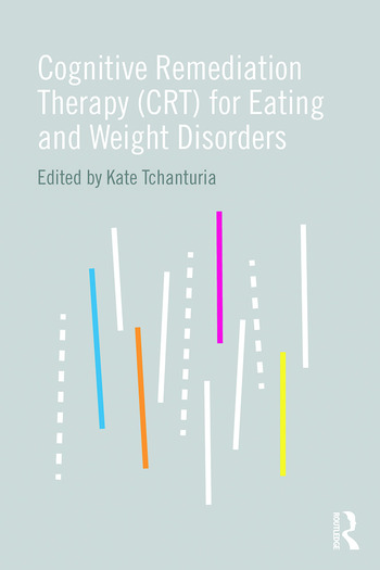 Cognitive Remediation Therapy (CRT) for Eating and Weight Disorders book cover