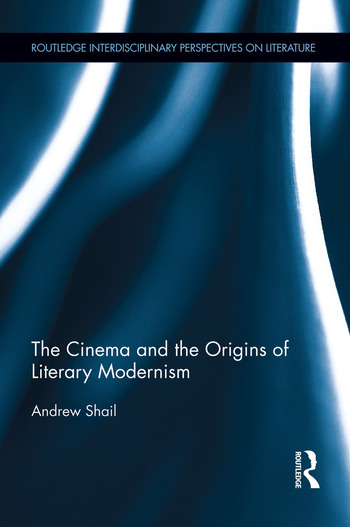 The Cinema and the Origins of Literary Modernism book cover