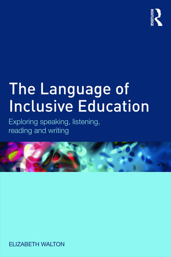 The Language of Inclusive Education Exploring speaking, listening, reading and writing book cover