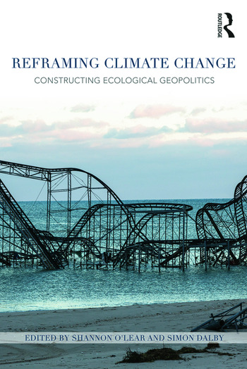 Reframing Climate Change Constructing ecological geopolitics book cover