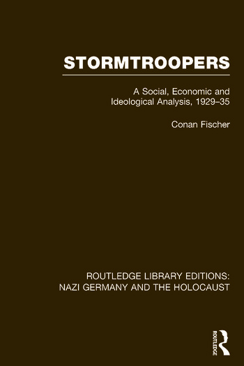 Stormtroopers (RLE Nazi Germany & Holocaust) A Social, Economic and Ideological Analysis 1929-35 book cover