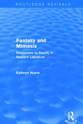 Fantasy and Mimesis (Routledge Revivals) Responses to Reality in Western Literature book cover