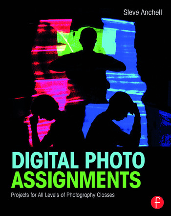 Digital Photo Assignments Projects for All Levels of Photography Classes book cover