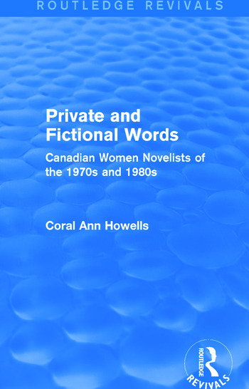 Private and Fictional Words (Routledge Revivals) Canadian Women Novelists of the 1970s and 1980s book cover