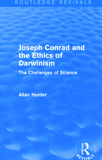 Joseph Conrad and the Ethics of Darwinism (Routledge Revivals) The Challenges of Science book cover