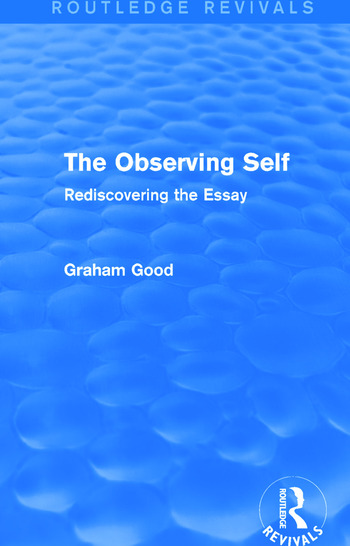 The Observing Self (Routledge Revivals) Rediscovering the Essay book cover