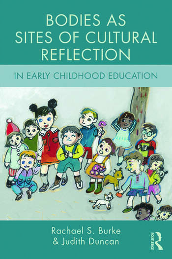 Bodies as Sites of Cultural Reflection in Early Childhood Education book cover