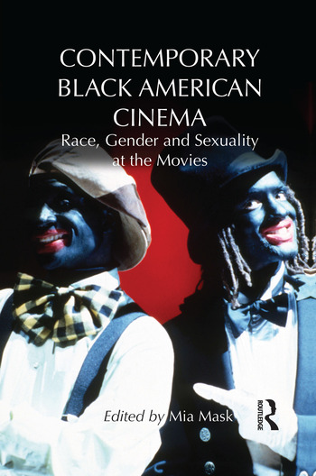 Contemporary Black American Cinema Race, Gender and Sexuality at the Movies book cover