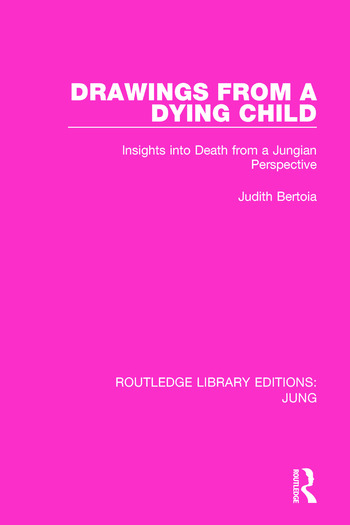 Drawings from a Dying Child Insights into Death from a Jungian Perspective book cover