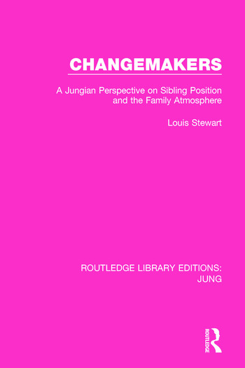 Changemakers A Jungian Perspective on Sibling Position and the Family Atmosphere book cover