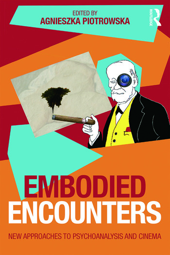 Embodied Encounters New approaches to psychoanalysis and cinema book cover