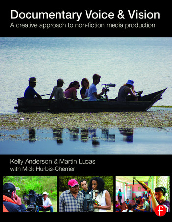 Documentary Voice & Vision A Creative Approach to Non-Fiction Media Production book cover