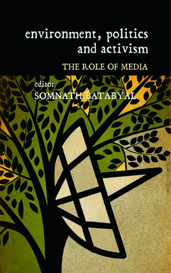 Environment, Politics and Activism The Role of Media book cover