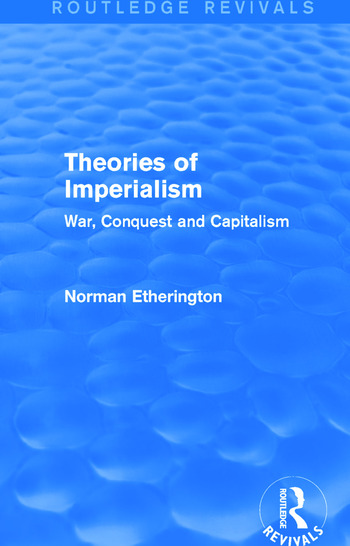Theories of Imperialism (Routledge Revivals) War, Conquest and Capital book cover