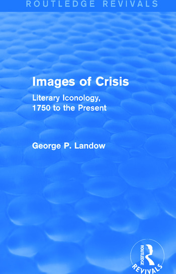 Images of Crisis (Routledge Revivals) Literary Iconology, 1750 to the Present book cover