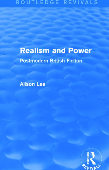 Realism and Power (Routledge Revivals) Postmodern British Fiction book cover