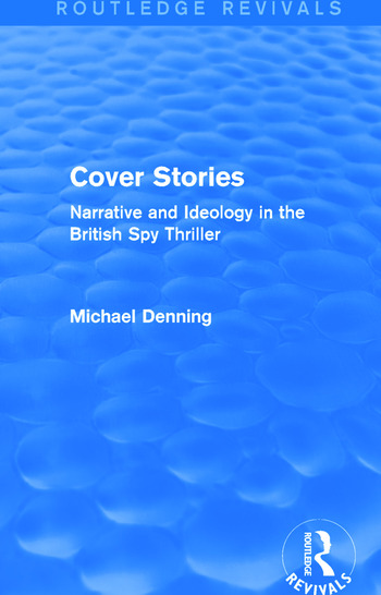 Cover Stories (Routledge Revivals) Narrative and Ideology in the British Spy Thriller book cover