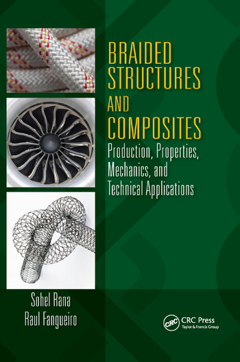 Braided Structures and Composites Production, Properties, Mechanics, and Technical Applications book cover